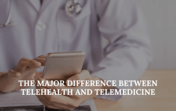 How Telehealth And Telemedicine Are Completely Different
